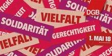 """""""Vielfalt, Gerechtigkeit, Solidarität"""" ist das DGB-Motto des 1. Mai 2018."""